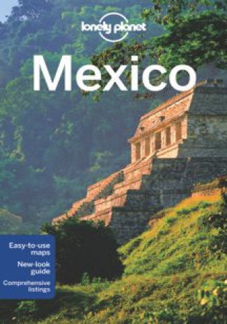 Mexico (Meksyk). Przewodnik Lonely Planet - John Noble, Luke Waterson, John Hecht, Ray Bartlett, Lucas Vidgen, Brendan Sainsbury, Freda Moon